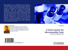 Bookcover of A Vision System for Microassembly Tasks