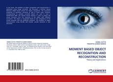 Bookcover of MOMENT BASED OBJECT RECOGNITION AND RECONSTRUCTION