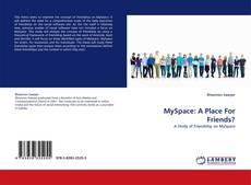 Borítókép a  MySpace: A Place For Friends? - hoz