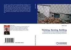 Portada del libro de Thinking, Nursing, Building