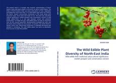 The Wild Edible Plant Diversity of North-East India kitap kapağı