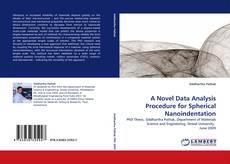 Bookcover of A Novel Data Analysis Procedure for Spherical Nanoindentation