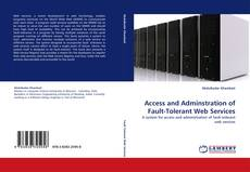 Bookcover of Access and Adminstration of Fault-Tolerant Web Services