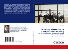 Bookcover of Increasing Satisfaction in Electronic Brainstorming