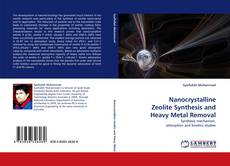 Bookcover of Nanocrystalline Zeolite Synthesis and Heavy Metal Removal