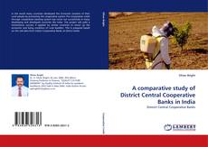 Bookcover of A comparative study of District Central Cooperative Banks in India