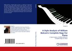 A Style Analysis of William Bolcom''s Complete Rags For Piano的封面
