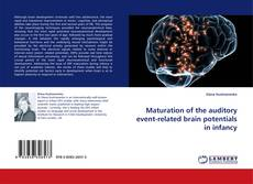 Maturation of the auditory event-related brain potentials in infancy kitap kapağı