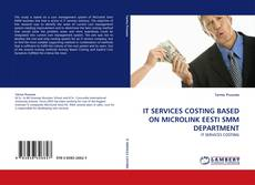 Buchcover von IT SERVICES COSTING BASED ON MICROLINK EESTI SMM DEPARTMENT