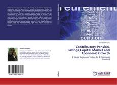 Bookcover of Contributory Pension, Savings,Capital Market and Economic Growth