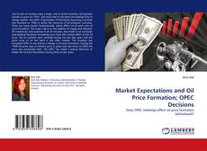 Bookcover of Market Expectations and Oil Price Formation; OPEC Decisions
