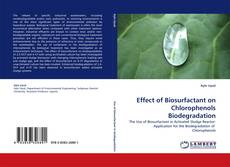 Bookcover of Effect of Biosurfactant on Chlorophenols Biodegradation