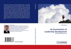 Bookcover of An Examination of Leadership Development