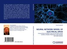 NEURAL NETWORK MODEL OF ELECTRICAL DRIVE的封面