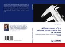 Bookcover of A Measurement of the Inclusive Photon Production at Tevatron
