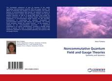 Обложка Noncommutative Quantum Field and Gauge Theories