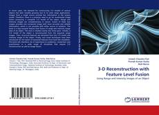 Bookcover of 3-D Reconstruction with Feature Level Fusion
