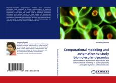 Couverture de Computational modeling and automation to study biomolecular dynamics
