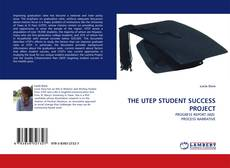 Bookcover of THE UTEP STUDENT SUCCESS PROJECT