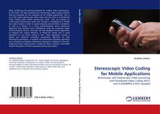 Couverture de Stereoscopic Video Coding for Mobile Applications