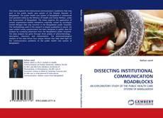 DISSECTING INSTITUTIONAL COMMUNICATION ROADBLOCKS的封面
