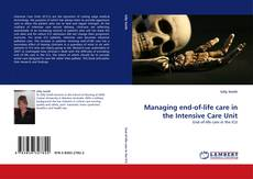 Bookcover of Managing end-of-life care in the Intensive Care Unit