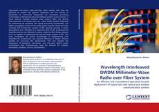 Portada del libro de Wavelength Interleaved DWDM Millimeter-Wave Radio over Fiber System