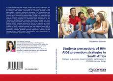 Bookcover of Students perceptions of HIV/AIDS prevention strategies in South Africa