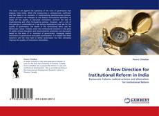 Couverture de A New Direction for Institutional Reform in India