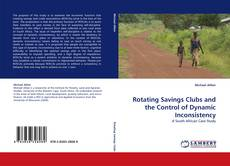 Bookcover of Rotating Savings Clubs and the Control of Dynamic Inconsistency