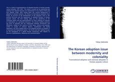 The Korean adoption issue between modernity and coloniality kitap kapağı