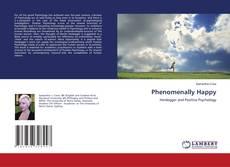 Phenomenally Happy kitap kapağı