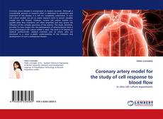Bookcover of Coronary artery model for the study of cell response to blood flow