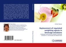 Portada del libro de Replacement of regulated weighting agents in beverage emulsions