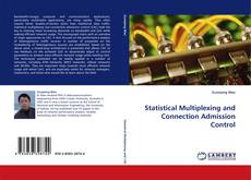 Bookcover of Statistical Multiplexing and Connection Admission Control