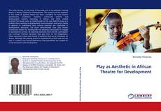 Copertina di Play as Aesthetic in African Theatre for Development