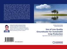 Обложка Use of Low Quality Groundwater for Sustainable Crop Production