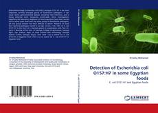 Bookcover of Detection of Escherichia coli O157:H7 in some Egyptian foods