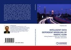 Bookcover of INTELLIGENT DATA DEPENDENT MODELING OF TRAFFIC FLOW