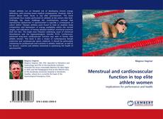 Bookcover of Menstrual and cardiovascular function in top elite athlete women