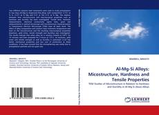 Bookcover of Al-Mg-Si Alloys: Micostructure, Hardness and Tensile Properties