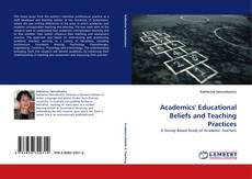 Couverture de Academics'' Educational Beliefs and Teaching Practices