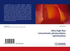 Buchcover von Ultra high flux concentrator photovoltaics optimization