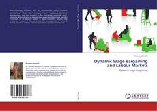 Buchcover von Dynamic Wage Bargaining and Labour Markets