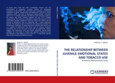 Bookcover of THE RELATIONSHIP BETWEEN JUVENILE EMOTIONAL STATES AND TOBACCO USE