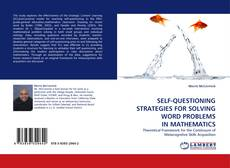 Bookcover of SELF-QUESTIONING STRATEGIES FOR SOLVING WORD PROBLEMS IN MATHEMATICS