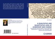 Bookcover of A QUALITATIVE AND QUANTITATIVE LOOK AT LEADERSHIP AND CHANGE