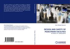 Bookcover of DESIGN AND SAFETY OF PEDESTRIAN FACILITIES