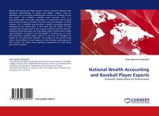 Bookcover of National Wealth Accounting and Baseball Player Exports