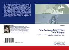Bookcover of From European Identity to a Social Europe?